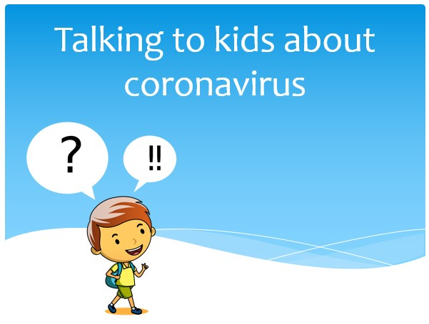 Picture of a child asking questions. Text: Talking to children about Coronavirus